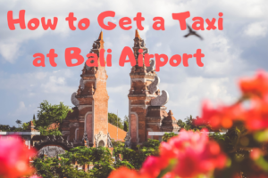 【バリ・インドネシア】空港からクタまでのタクシー料金は?流しの拾い方